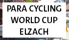 PARA CYCLING World Cup Elzach